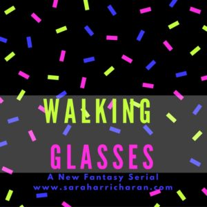 Walking Glasses | Pt 2.