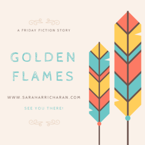 Golden Flames (Friday Fiction)